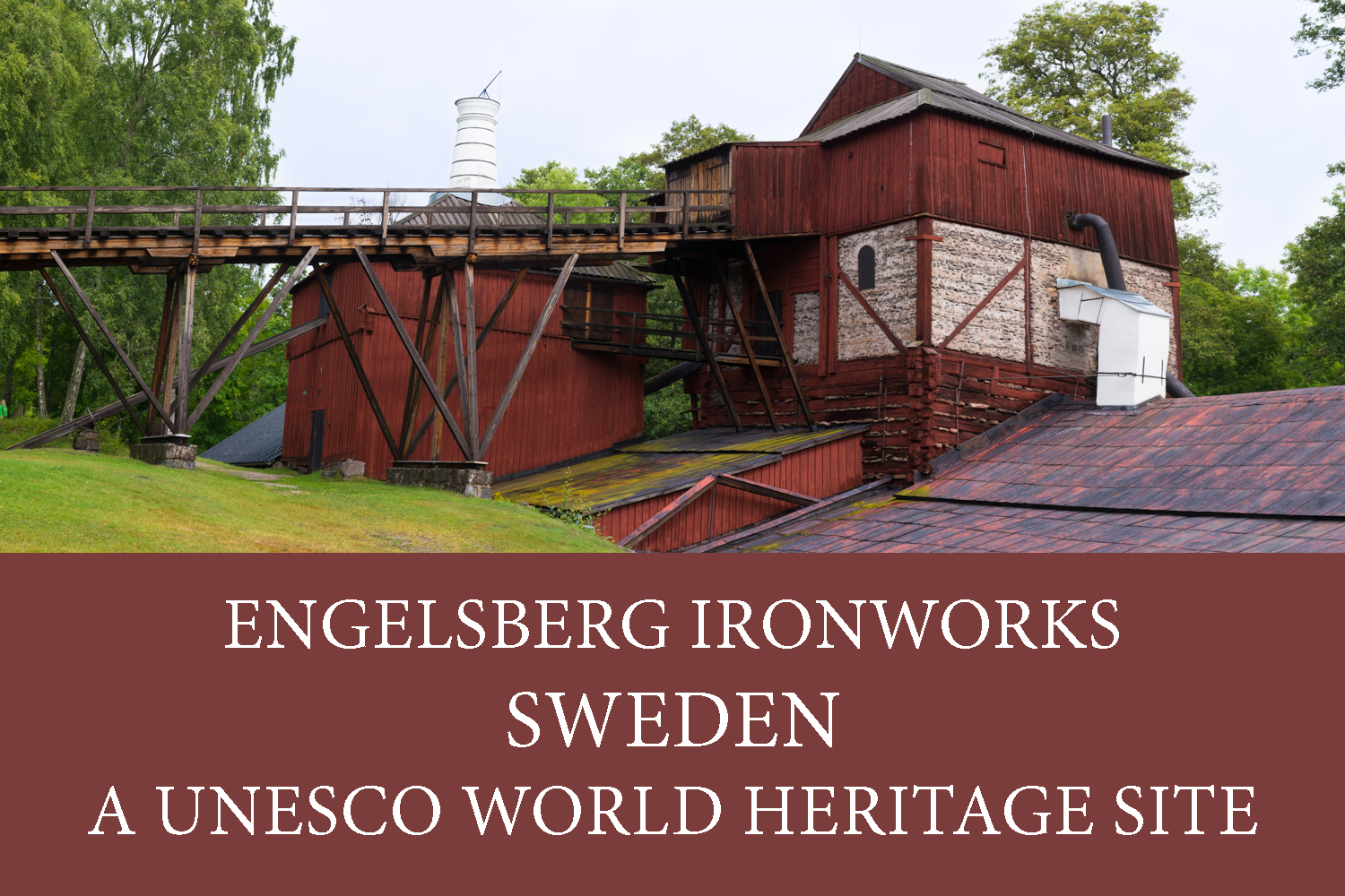 engelsberg ironworks a 17th century industrial site a unesco site. Black Bedroom Furniture Sets. Home Design Ideas